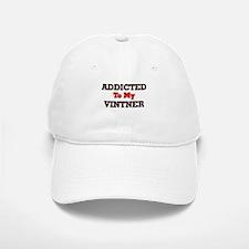 Addicted to my Vintner Baseball Baseball Cap