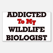 Addicted to my Wildlife Biologist Decal