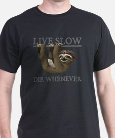 Cute Sloth live slow die whenever T-Shirt