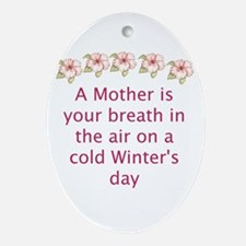 A Mother Is Your Breath Oval Ornament