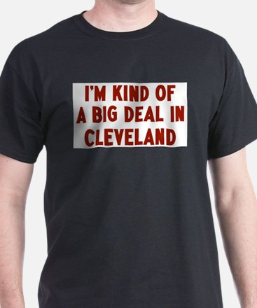 Big Deal in Cleveland T-Shirt