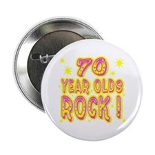 70 Year Olds Rock ! Button