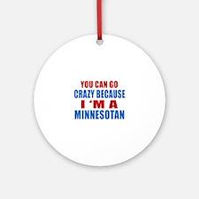 I Am Minnesotan Round Ornament