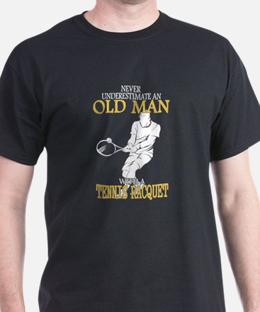 Never Underestimate Tennis Old Man T-Shirt