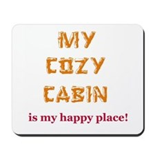 """My Cozy Cabin"" Mousepad"