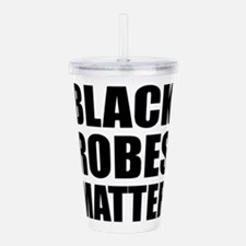 Black Robes Matter Acrylic Double-wall Tumbler
