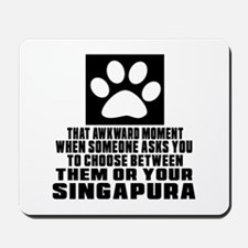 Awkward Singapura Cat Designs Mousepad