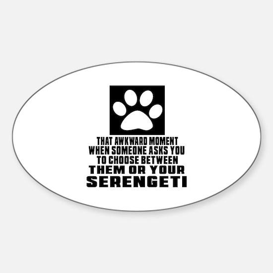 Awkward Serengeti Cat Designs Sticker (Oval)