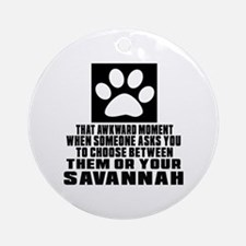 Awkward Savannah Cat Designs Round Ornament