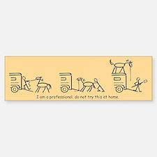 I am a Professional: Hauler / Bumper Bumper Stickers