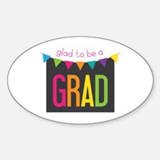 Glad To Be Grad Decal