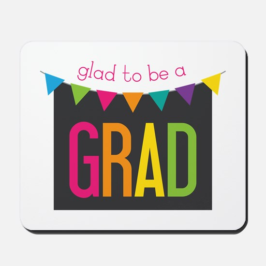 Glad To Be Grad Mousepad
