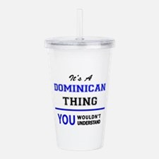 It's a DOMINICAN thing Acrylic Double-wall Tumbler
