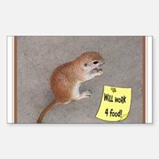 Will work 4 food prairie dog Rectangle Decal