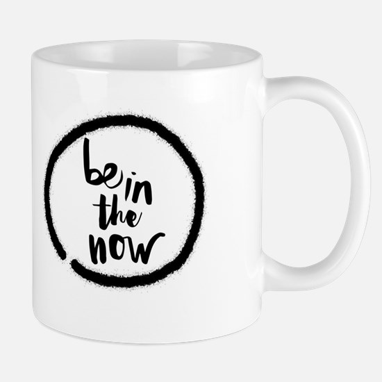 Be in the now Mugs
