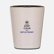 Deployment I cant keeep calm Shot Glass