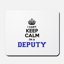 DEPUTY I cant keeep calm Mousepad