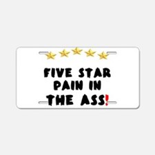 FIVE STAR PAIN IN THE ASS! Aluminum License Plate