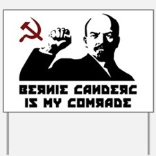 Bernie Sanders Is My Comrade Yard Sign
