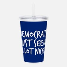 Democrats Are Nicer Acrylic Double-wall Tumbler