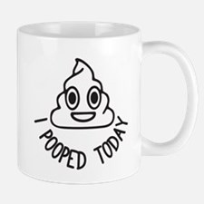 I Pooped Today Mugs