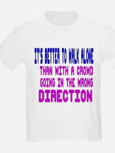 It's better to walk alone Desig T-Shirt