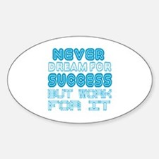 Never Dream For Success But Work Fo Decal
