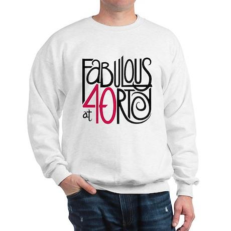 Fabulous at 40rty! Sweatshirt