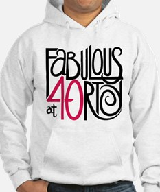 Fabulous at 40rty! Hoodie