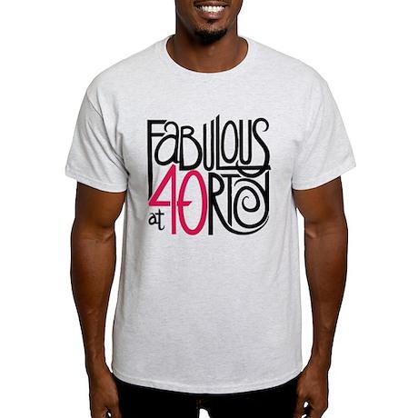Fabulous at 40rty! Light T-Shirt