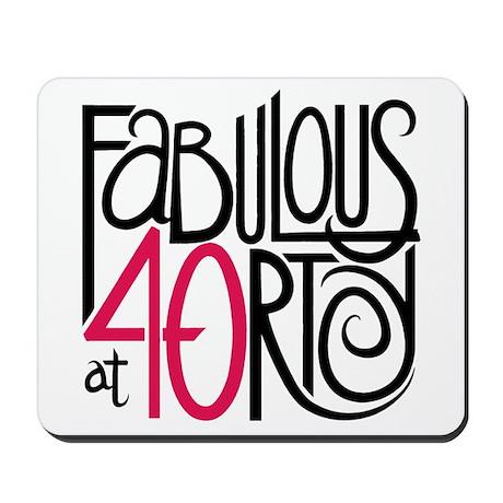 Fabulous at 40rty! Mousepad