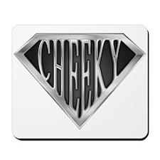 SuperCheeky(metal) Mousepad