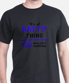 It's BATTY thing, you wouldn't understand T-Shirt