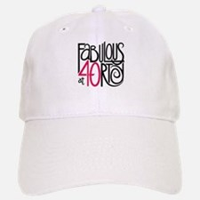Fabulous at 40rty! Baseball Baseball Cap