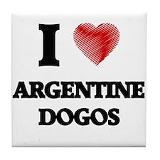 I love Argentine Dogos Tile Coaster