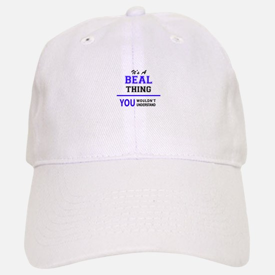 It's BEAL thing, you wouldn't understand Baseball Baseball Cap