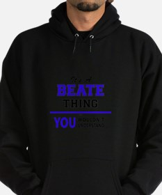 It's BEATE thing, you wouldn't under Hoodie (dark)