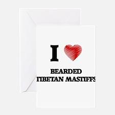 I love Bearded Tibetan Mastiffs Greeting Cards