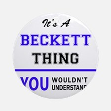 It's BECKETT thing, you wouldn't un Round Ornament