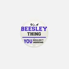 It's BEESLEY thing, you wouldn't under Mini Button