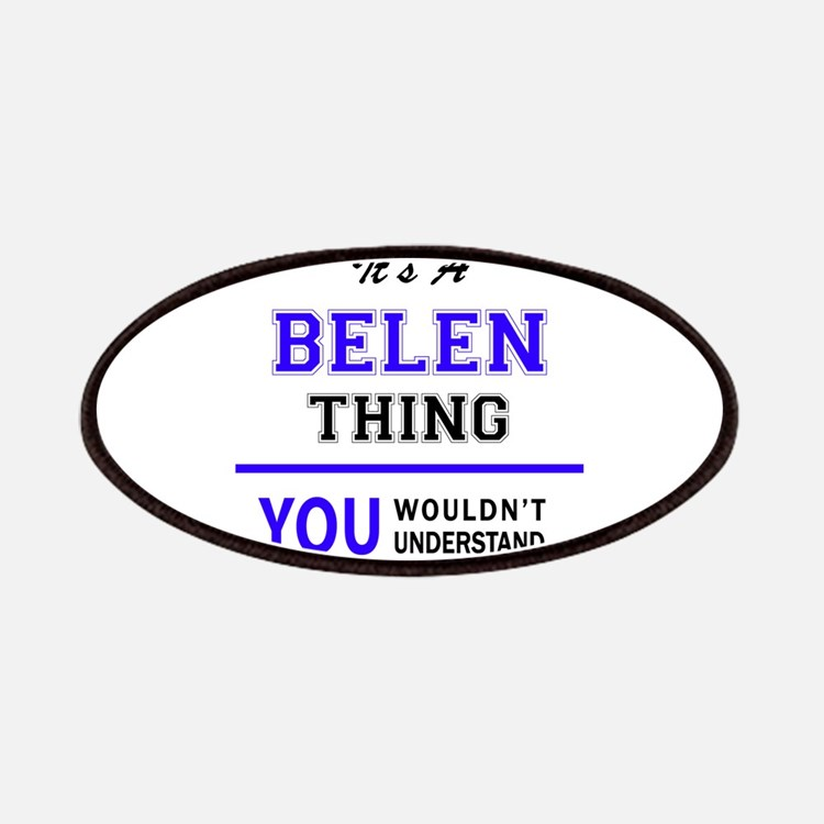 It's BELEN thing, you wouldn't understand Patch