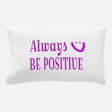 Always Be Positive Designs Pillow Case