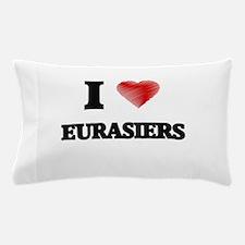 I love Eurasiers Pillow Case