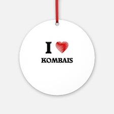 I love Kombais Round Ornament