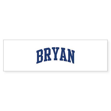 BRYAN design (blue) Bumper Sticker