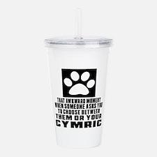 Awkward Cymric Cat Des Acrylic Double-wall Tumbler