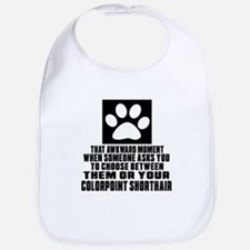 Awkward Colorpoint Shorthair Cat Designs Bib
