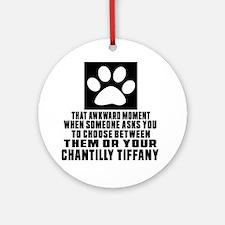 Awkward Chantilly Tiffany Cat Desig Round Ornament