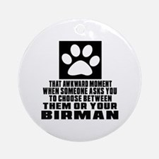 Awkward Birman Cat Designs Round Ornament