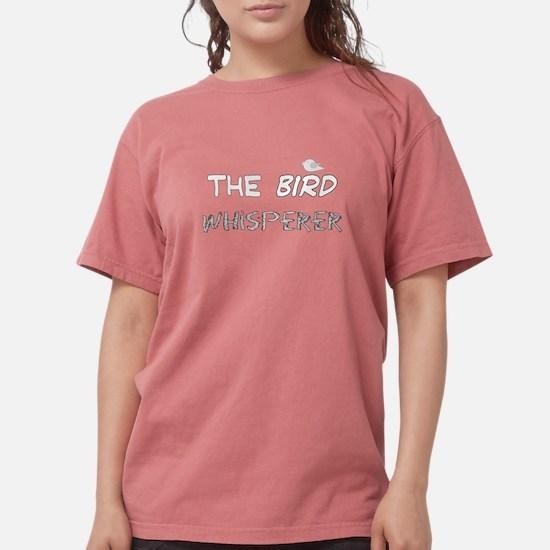 The Bird Whisperer Darks.PNG T-Shirt